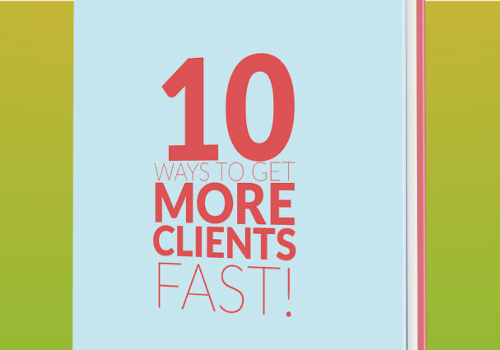 10 Ways to Get More Clients Fast